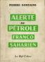 ALERTE AU PETROLE FRANCO-SAHARIEN