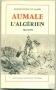 AUMALE L'ALGÉRIEN 1822 - 1870