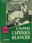 A TRAVERS L'AFRIQUE BLANCHE