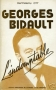 GEORGES BIDAULT L'INDOMPTABLE