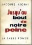 JUSQU'AU BOUT DE NOTRE PEINE