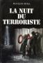 LA NUIT DU TERRORISTE