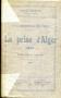 LA PRISE D'ALGER 1830 - LES COMMENCEMENTS D'UN EMPIRE