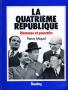 LA QUATRIÈME RÉPUBLIQUE - HOMMES ET POUVOIR