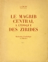 LE MAGRIB CENTRAL A L' EPOQUE DES ZIRIDES