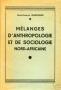 MELANGES D'ANTROPOLOGIE ET DE SOCIOLOGIE NORD - AFRICAINE