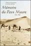 MEMOIRE DU PAYS MAURE (1934-1960)