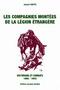 LES COMPAGNIES MONTEES DE LA LEGION ETRANGERE