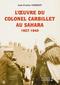 L'OEUVRE DU COLONEL CARBILLET AU SAHARA